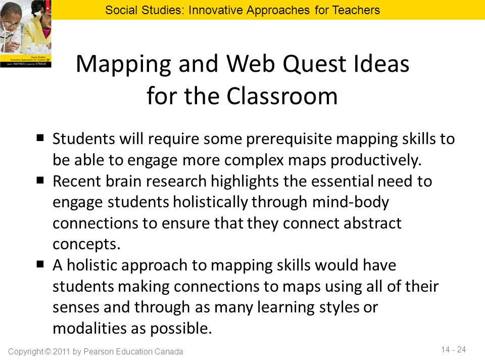 Mapping and Web Quest Ideas for the Classroom  Students will require some prerequisite mapping skills to be able to engage more complex maps producti