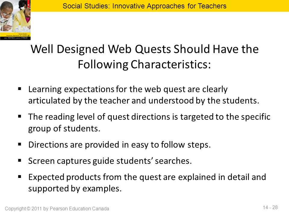 Well Designed Web Quests Should Have the Following Characteristics:  Learning expectations for the web quest are clearly articulated by the teacher a