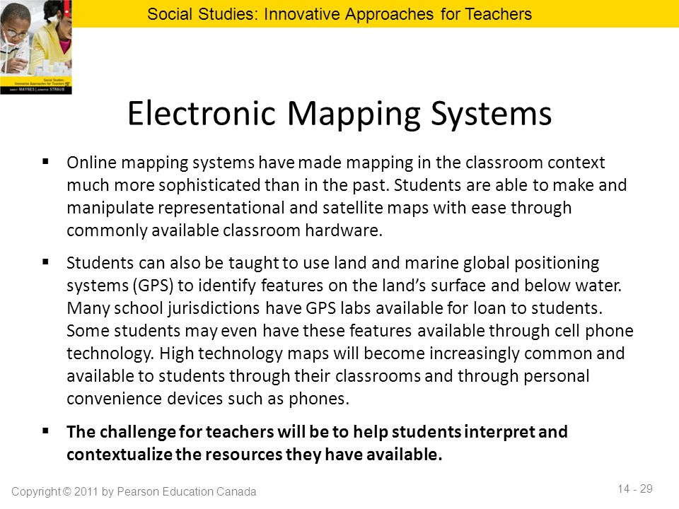 Electronic Mapping Systems  Online mapping systems have made mapping in the classroom context much more sophisticated than in the past.