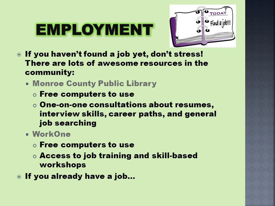  If you haven't found a job yet, don't stress.