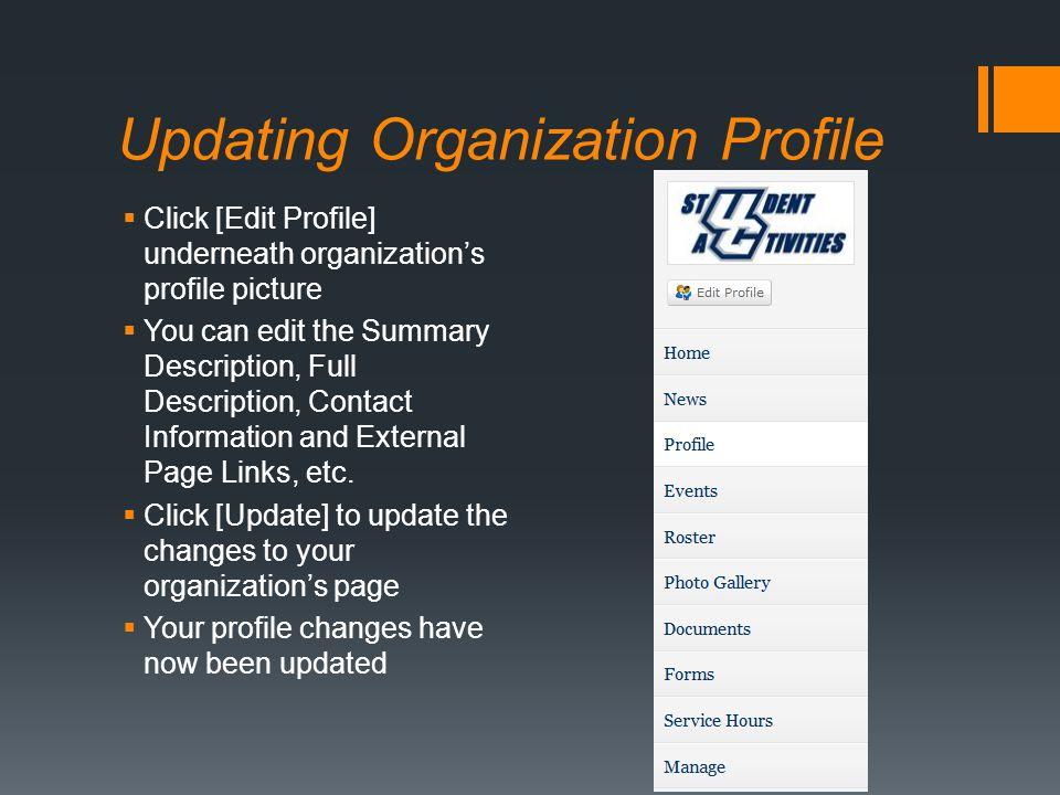Updating Organization Profile  Click [Edit Profile] underneath organization's profile picture  You can edit the Summary Description, Full Descriptio