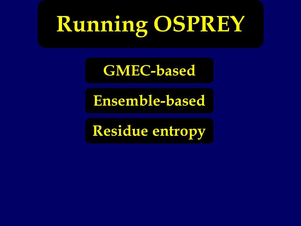 Running OSPREY Ensemble-based Residue entropy GMEC-based