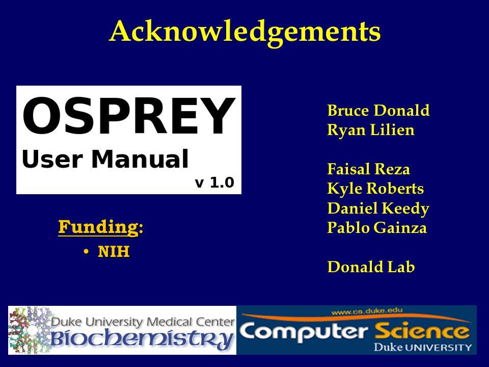 Acknowledgements Bruce Donald Ryan Lilien Faisal Reza Kyle Roberts Daniel Keedy Pablo Gainza Donald Lab Funding : NIH NIH