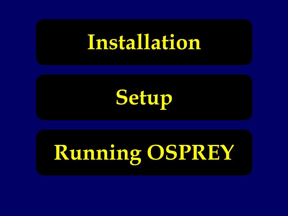 Installation Setup Running OSPREY