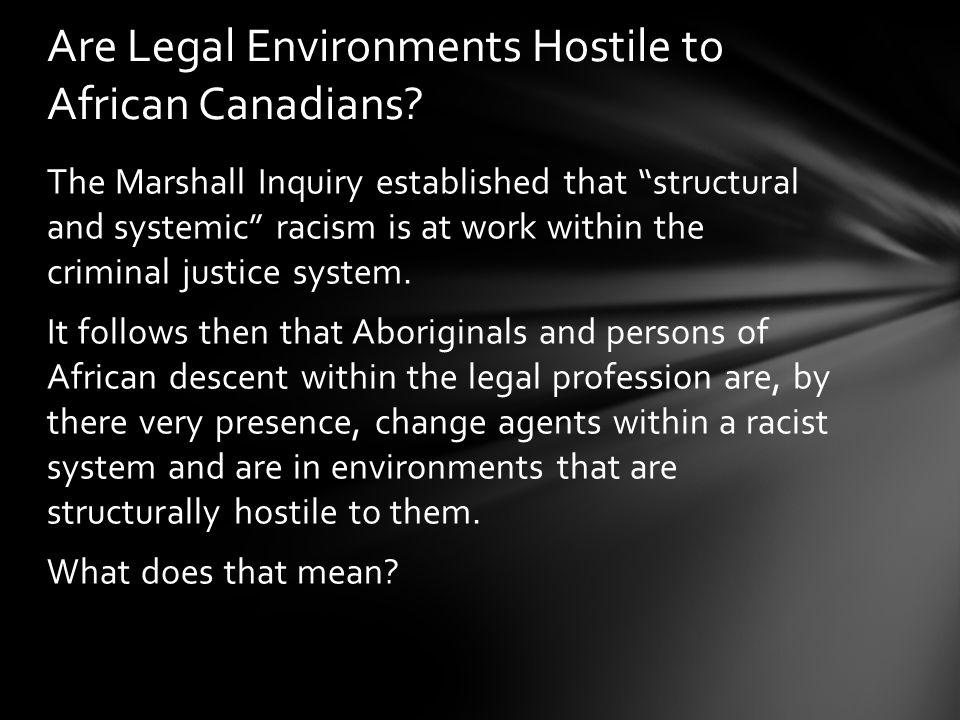 """The Marshall Inquiry established that """"structural and systemic"""" racism is at work within the criminal justice system. It follows then that Aboriginals"""