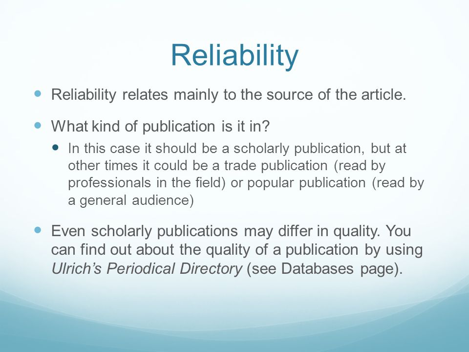 Reliability Reliability relates mainly to the source of the article.