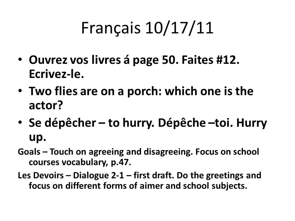 Français 10/17/11 Ouvrez vos livres á page 50. Faites #12.