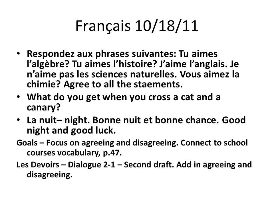 Français 10/18/11 Respondez aux phrases suivantes: Tu aimes l'algèbre.
