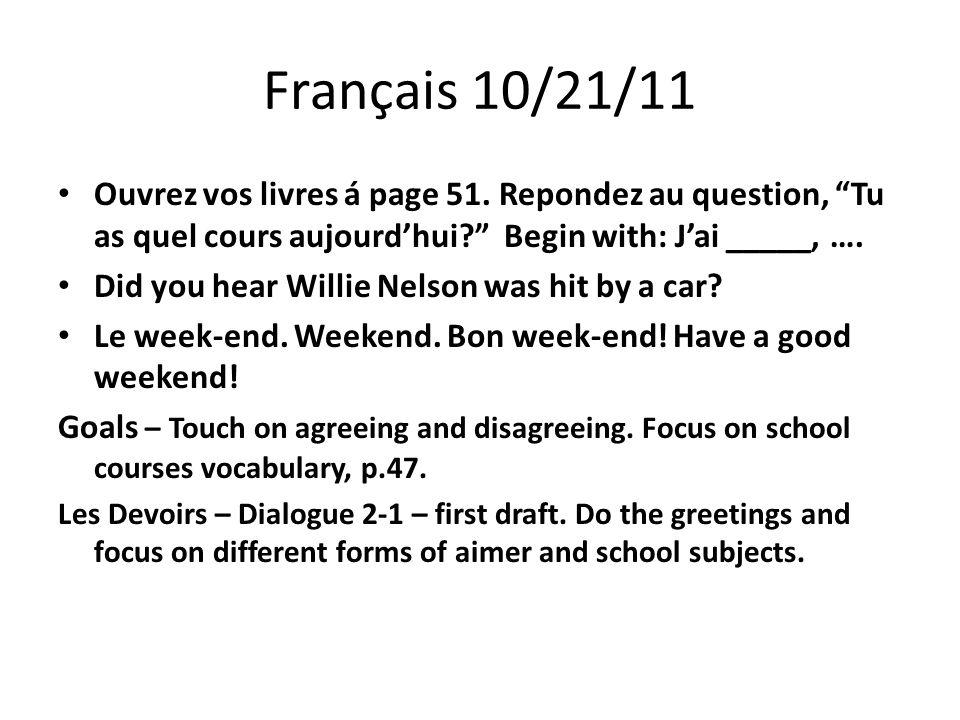 Français 10/21/11 Ouvrez vos livres á page 51.