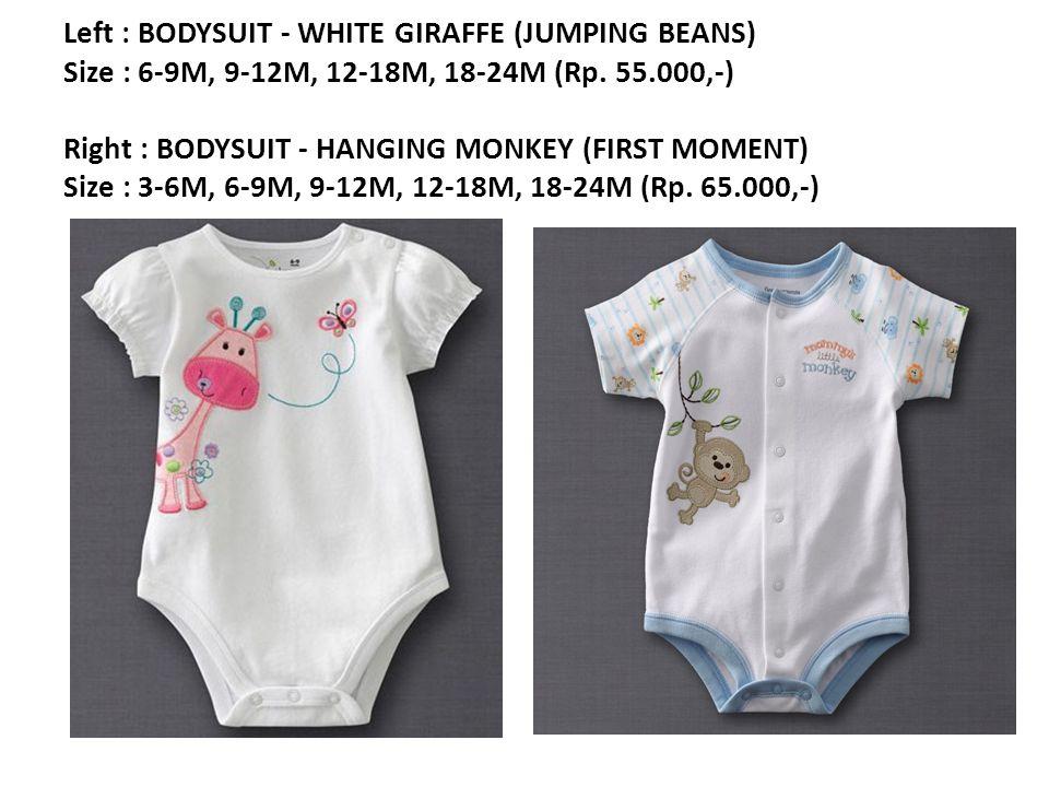 Left : BODYSUIT - WHITE GIRAFFE (JUMPING BEANS) Size : 6-9M, 9-12M, 12-18M, 18-24M (Rp.