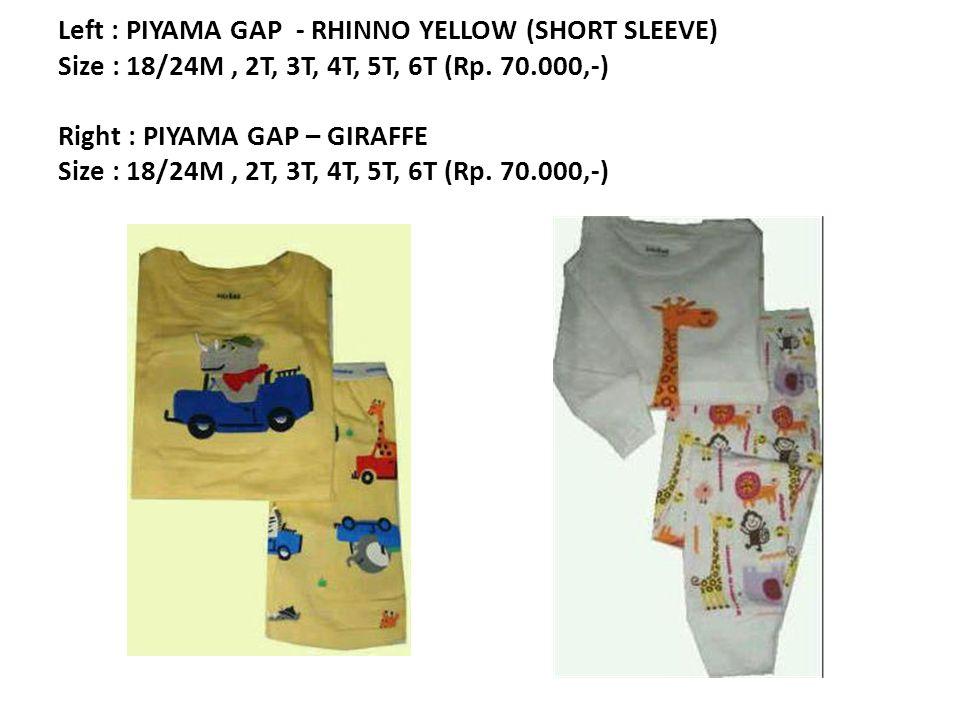Left : PIYAMA GAP - RHINNO YELLOW (SHORT SLEEVE) Size : 18/24M, 2T, 3T, 4T, 5T, 6T (Rp.