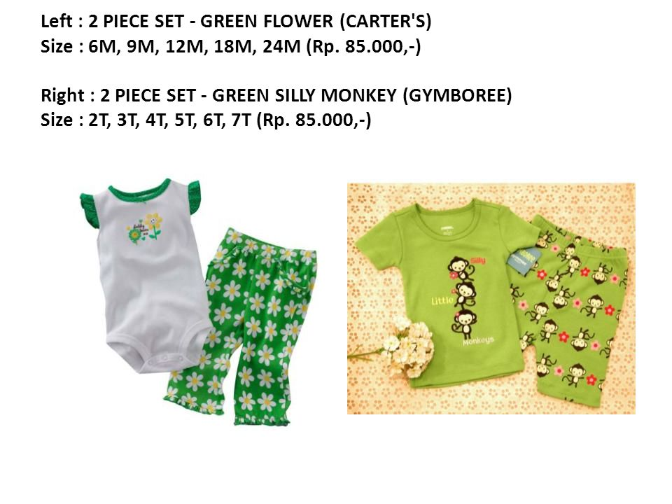 Left : 2 PIECE SET - GREEN FLOWER (CARTER S) Size : 6M, 9M, 12M, 18M, 24M (Rp.