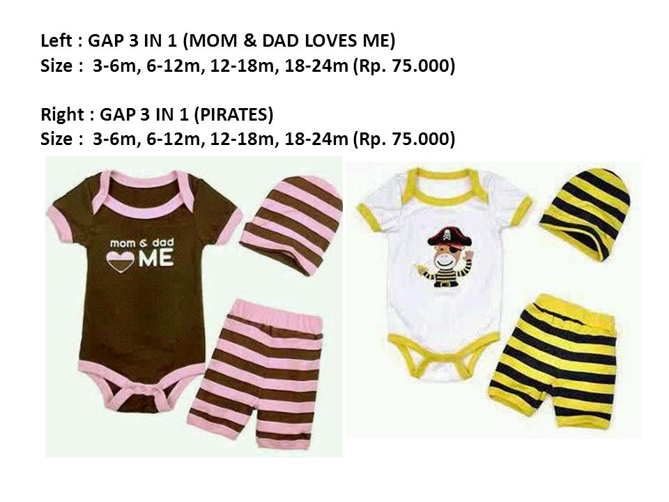 Left : GAP 3 IN 1 (MOM & DAD LOVES ME) Size : 3-6m, 6-12m, 12-18m, 18-24m (Rp.