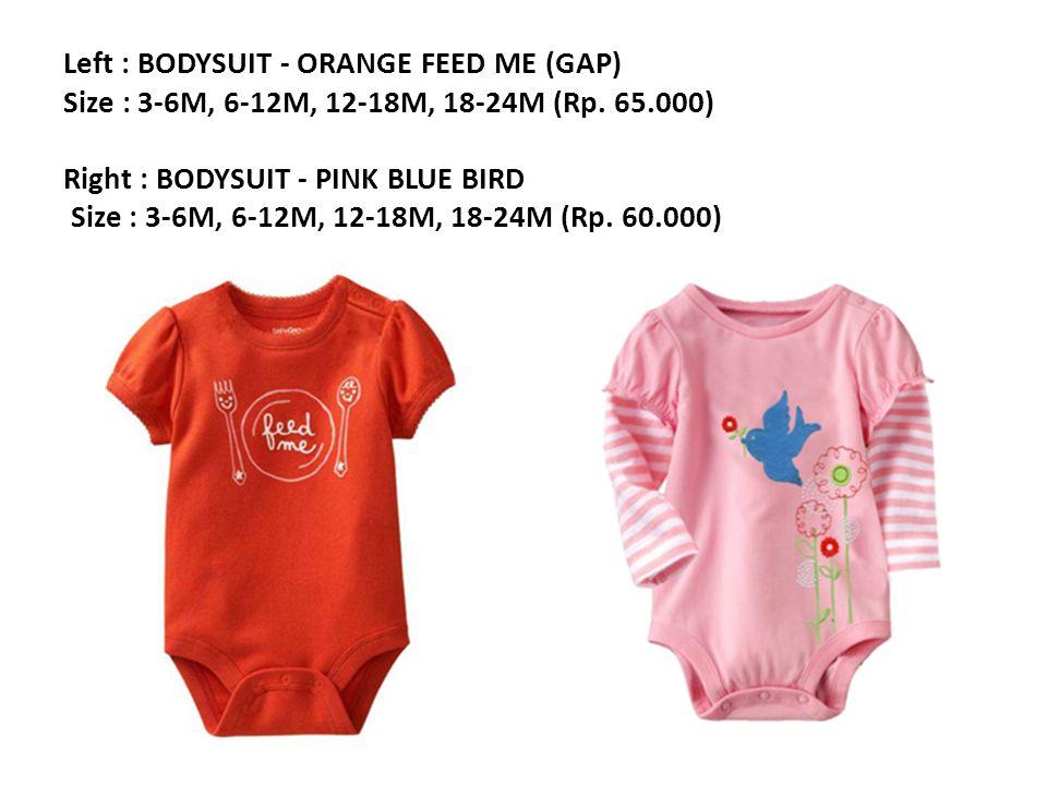 Left : BODYSUIT - ORANGE FEED ME (GAP) Size : 3-6M, 6-12M, 12-18M, 18-24M (Rp.