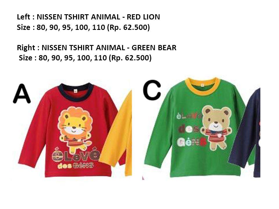 Left : NISSEN TSHIRT ANIMAL - RED LION Size : 80, 90, 95, 100, 110 (Rp.