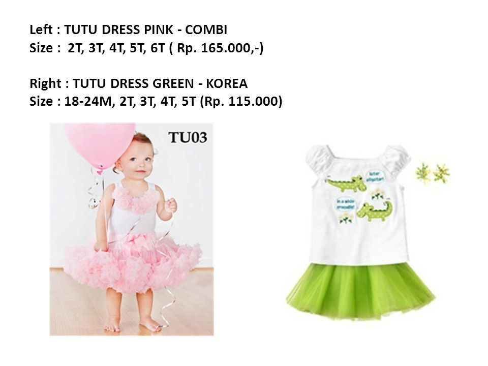 Left : TUTU DRESS PINK - COMBI Size : 2T, 3T, 4T, 5T, 6T ( Rp.