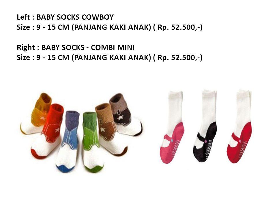 Left : BABY SOCKS COWBOY Size : 9 - 15 CM (PANJANG KAKI ANAK) ( Rp.