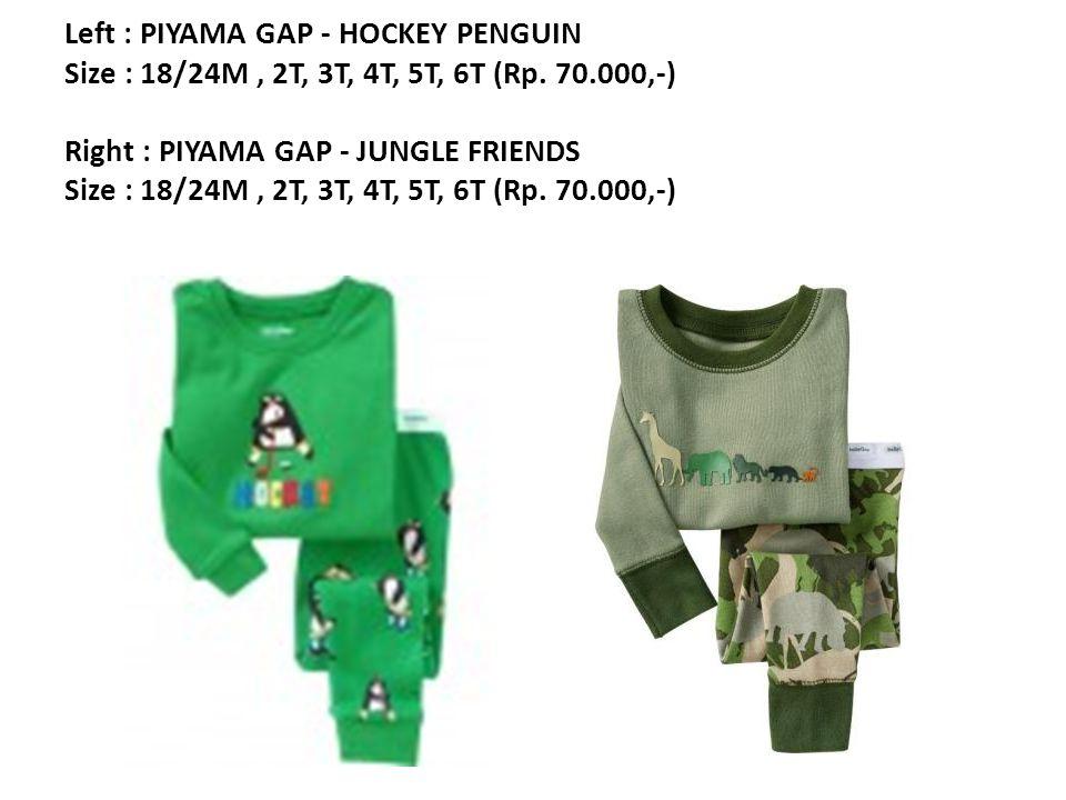 Left : PIYAMA GAP - HOCKEY PENGUIN Size : 18/24M, 2T, 3T, 4T, 5T, 6T (Rp.