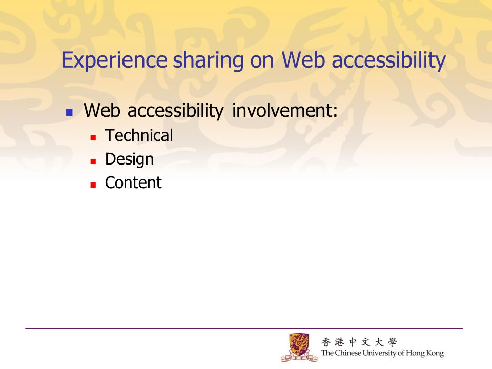 Experience sharing on Web accessibility Web accessibility involvement: Technical Design Content