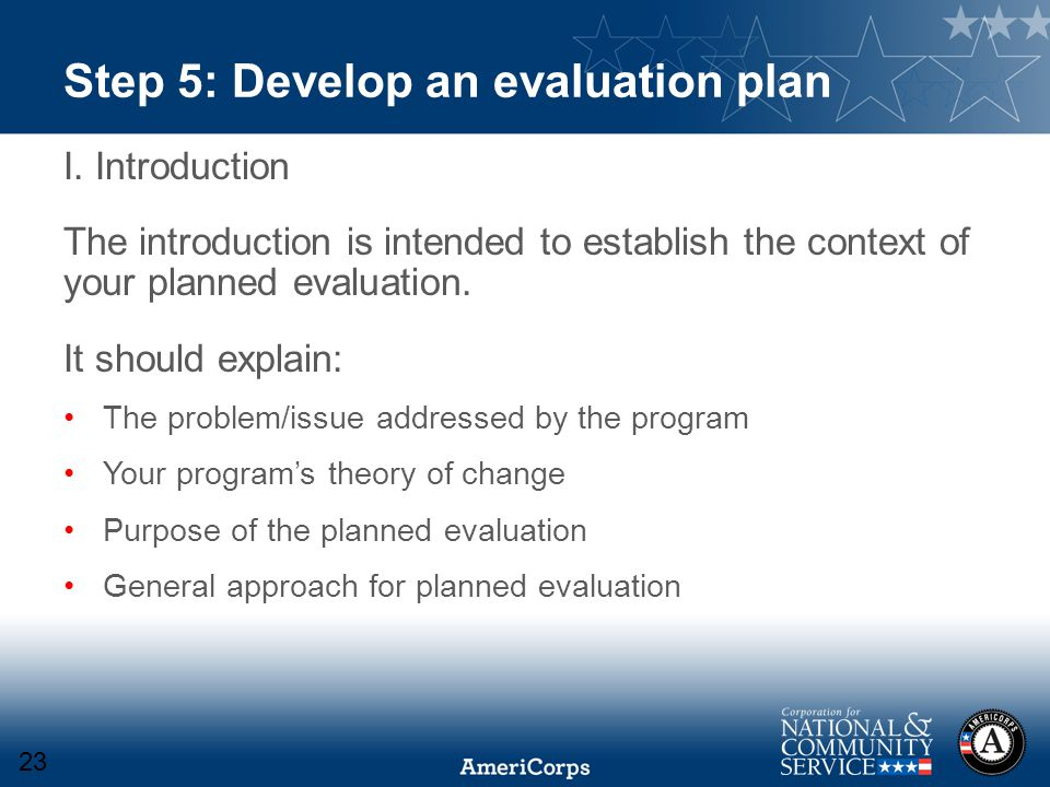 Step 5: Develop an evaluation plan I.