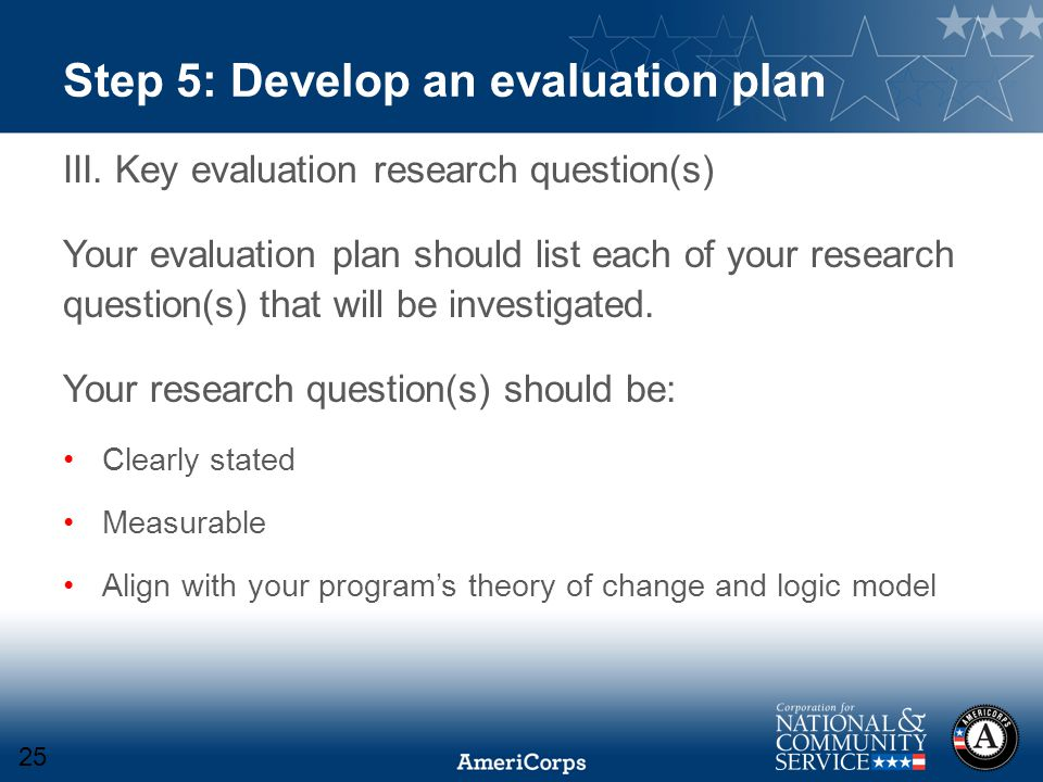 Step 5: Develop an evaluation plan III.