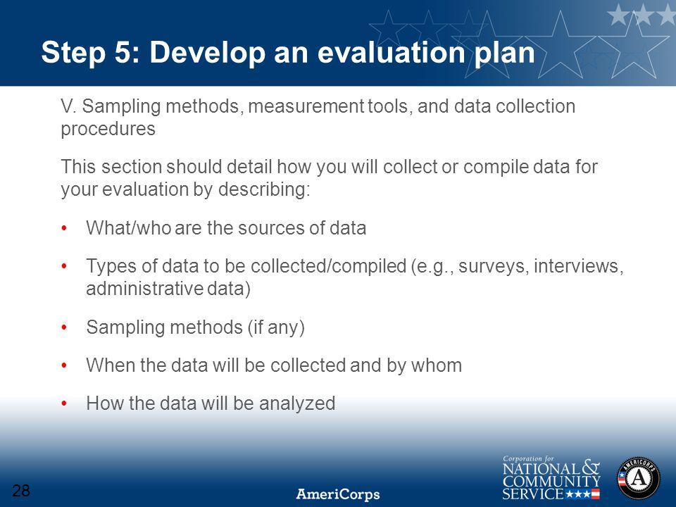 Step 5: Develop an evaluation plan V.