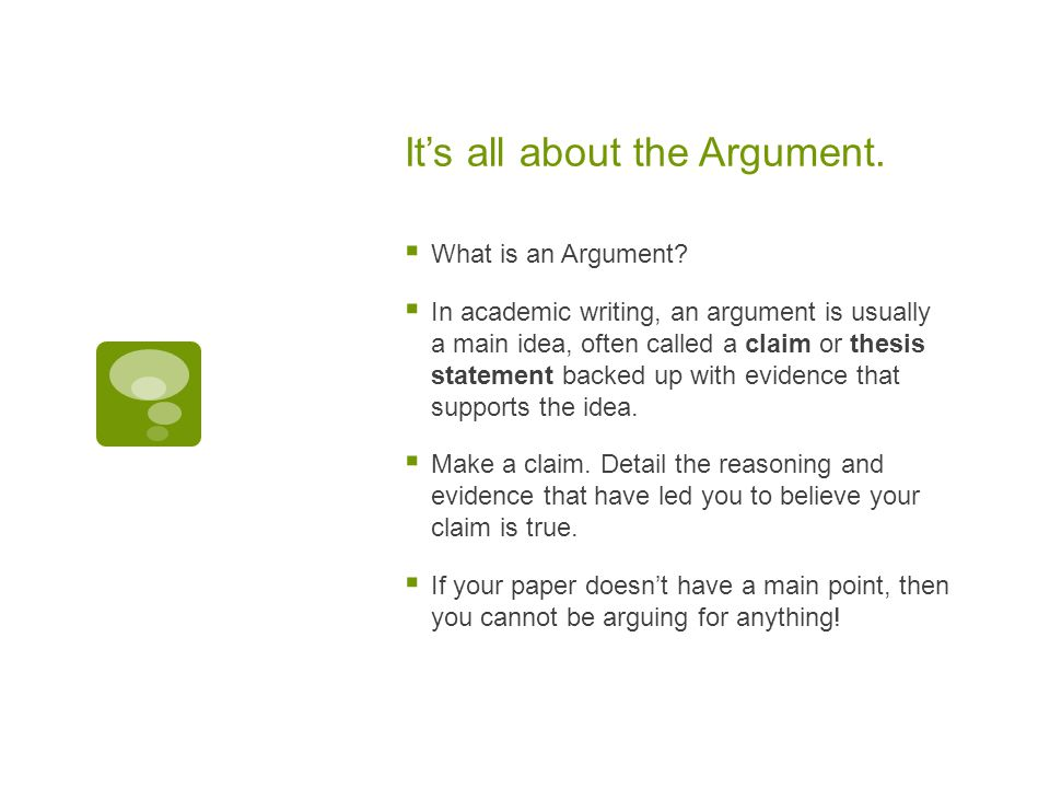 It's all about the Argument. What is an Argument.