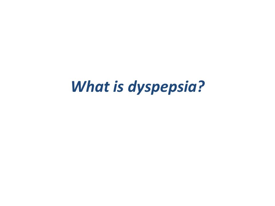 What is dyspepsia