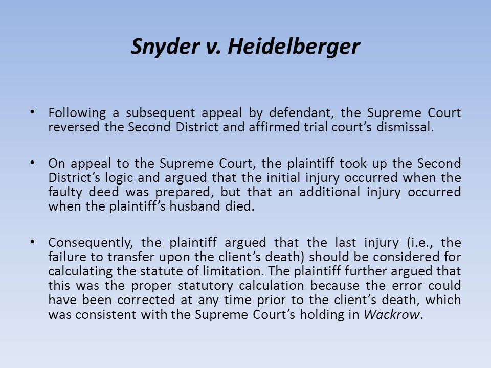 Snyder v. Heidelberger Following a subsequent appeal by defendant, the Supreme Court reversed the Second District and affirmed trial court's dismissal
