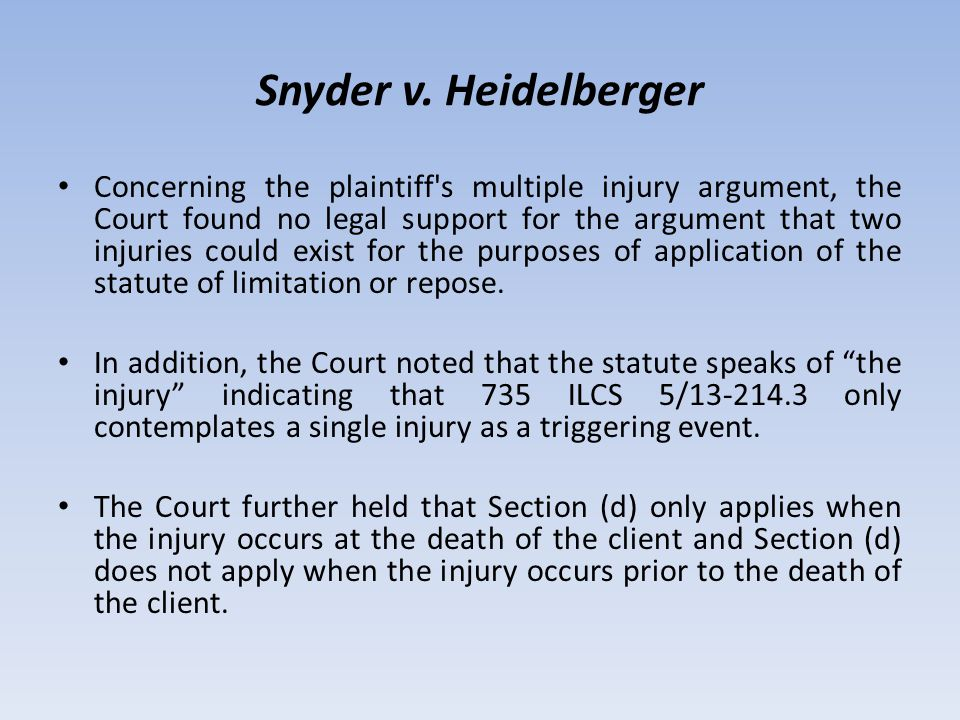 Snyder v. Heidelberger Concerning the plaintiff's multiple injury argument, the Court found no legal support for the argument that two injuries could