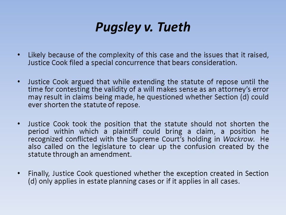 Pugsley v. Tueth Likely because of the complexity of this case and the issues that it raised, Justice Cook filed a special concurrence that bears cons