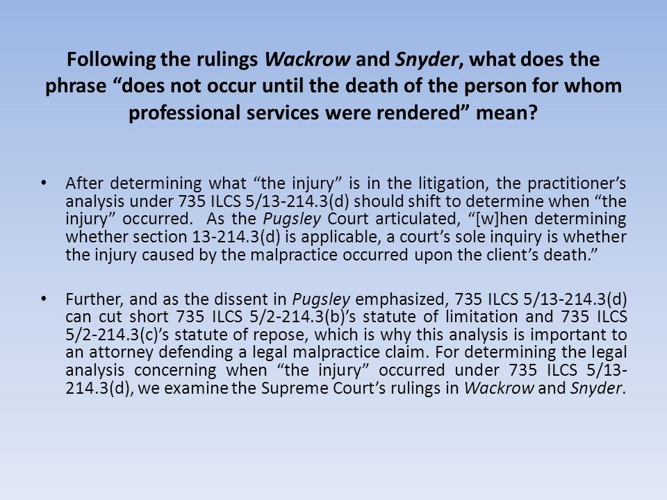 Following the rulings Wackrow and Snyder, what does the phrase does not occur until the death of the person for whom professional services were rendered mean.