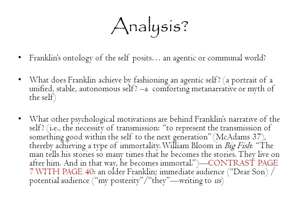 Analysis? Franklin's ontology of the self posits… an agentic or communal world? What does Franklin achieve by fashioning an agentic self? (a portrait