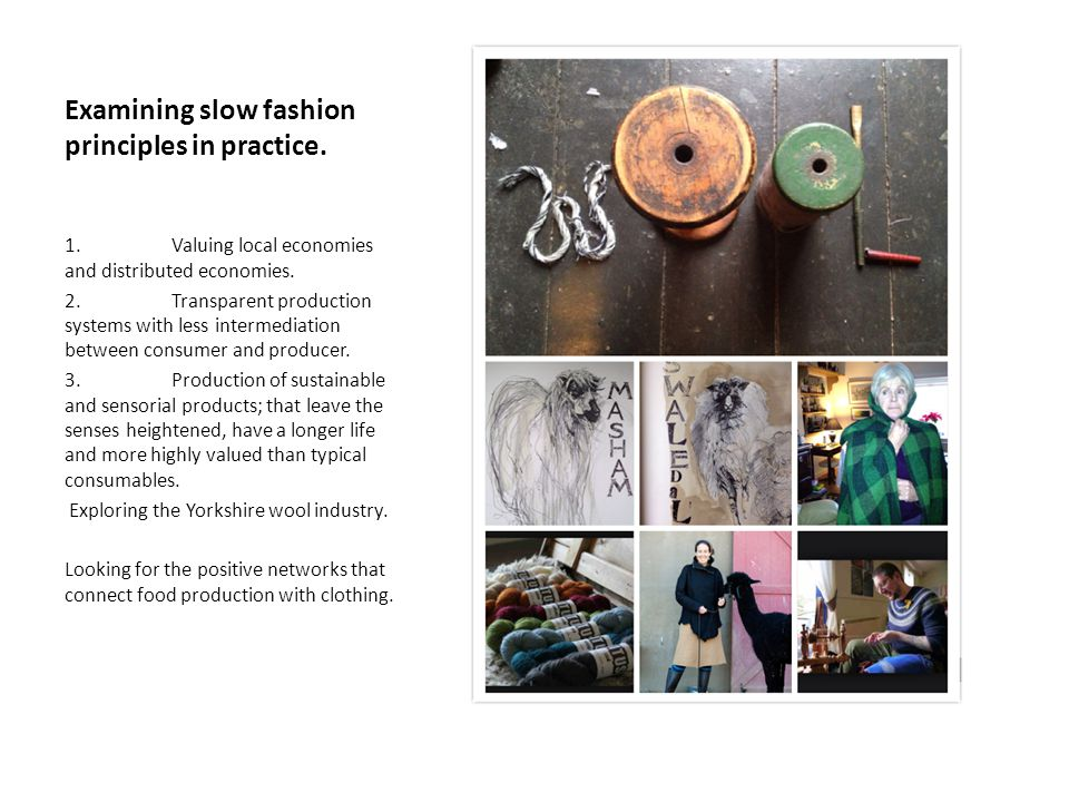 Examining slow fashion principles in practice. 1.Valuing local economies and distributed economies.