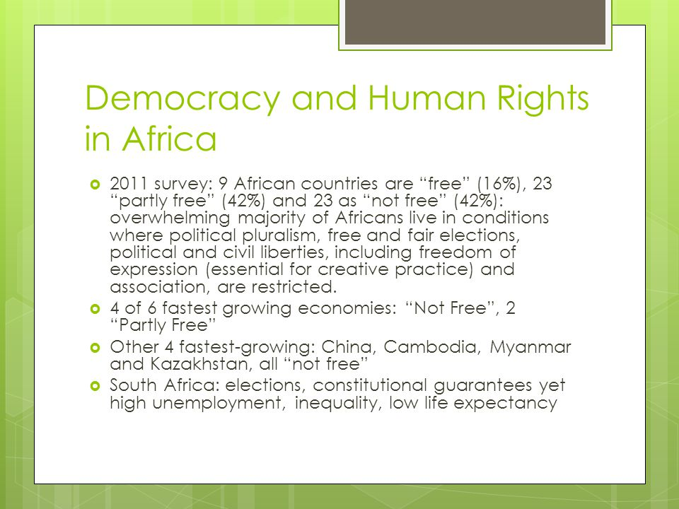 """Democracy and Human Rights in Africa  2011 survey: 9 African countries are """"free"""" (16%), 23 """"partly free"""" (42%) and 23 as """"not free"""" (42%): overwhelm"""