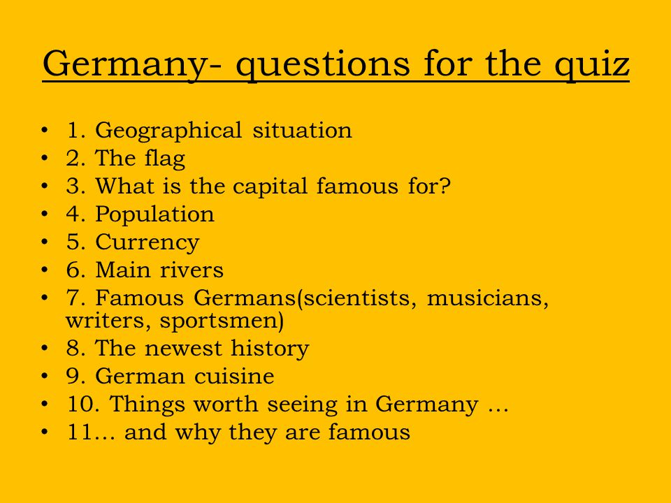 Germany- questions for the quiz 1. Geographical situation 2.