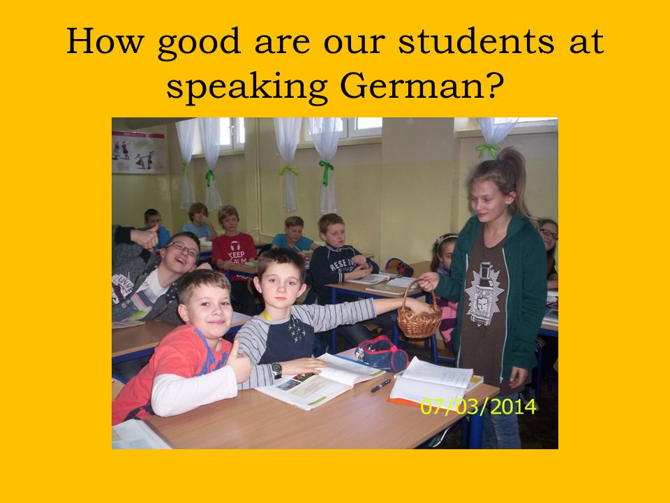 How good are our students at speaking German?