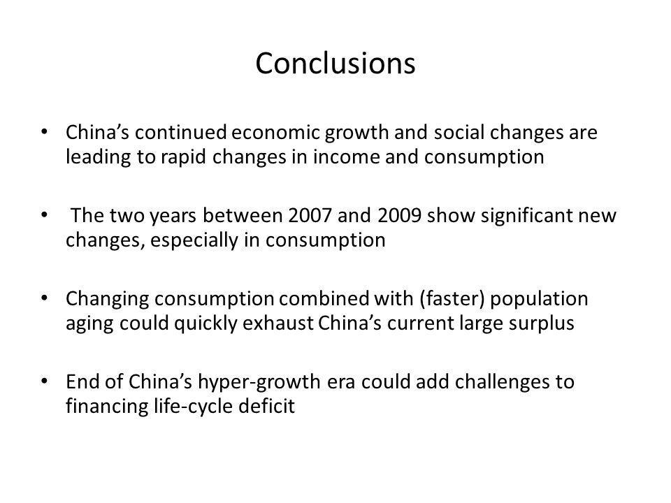 Conclusions China's continued economic growth and social changes are leading to rapid changes in income and consumption The two years between 2007 and