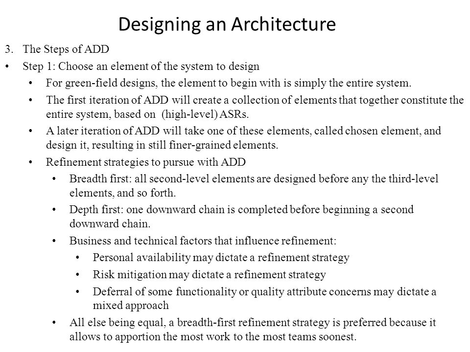 3. The Steps of ADD Step 1: Choose an element of the system to design For green-field designs, the element to begin with is simply the entire system.