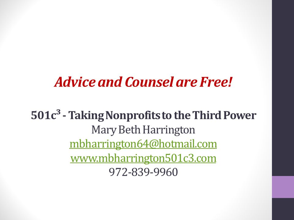Advice and Counsel are Free.