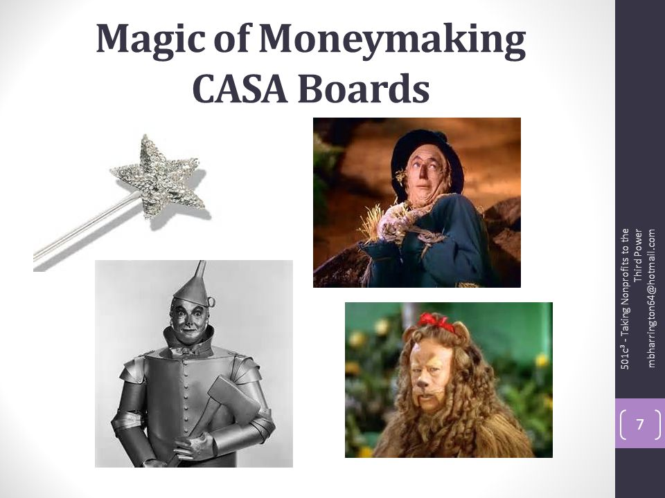 Magic of Moneymaking CASA Boards 501c³ - Taking Nonprofits to the Third Power mbharrington64@hotmail.com 7