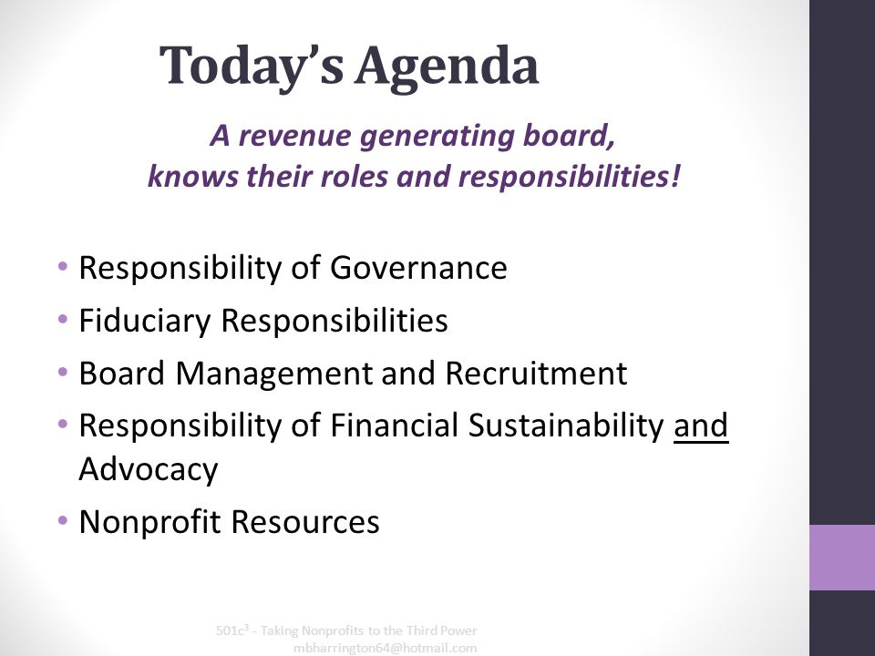 Today's Agenda A revenue generating board, knows their roles and responsibilities.