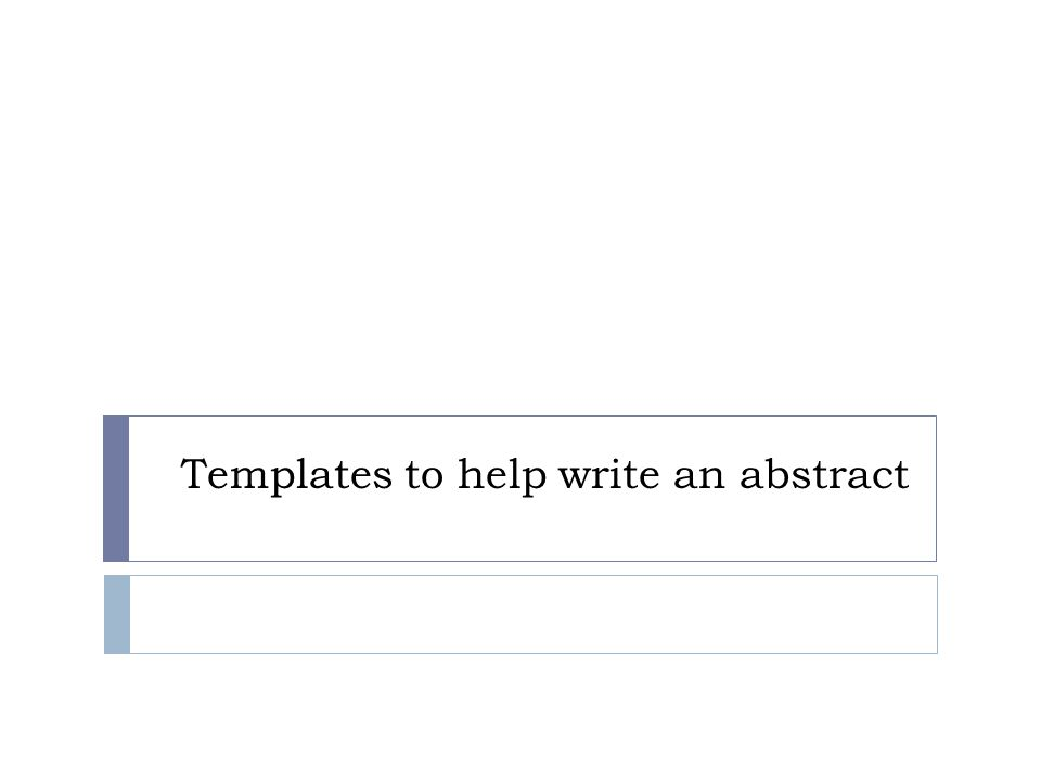 Templates to help write an abstract