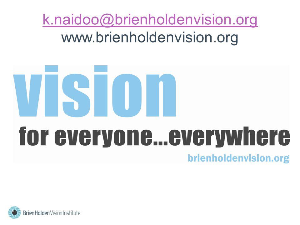 k.naidoo@brienholdenvision.org k.naidoo@brienholdenvision.org www.brienholdenvision.org