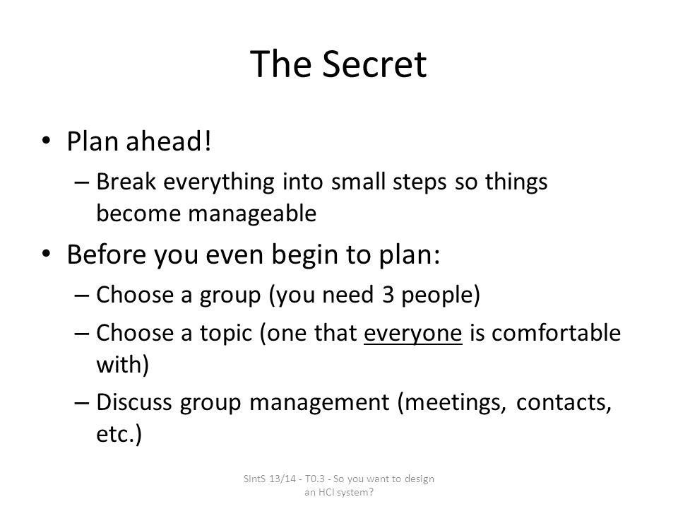 The Secret Plan ahead.