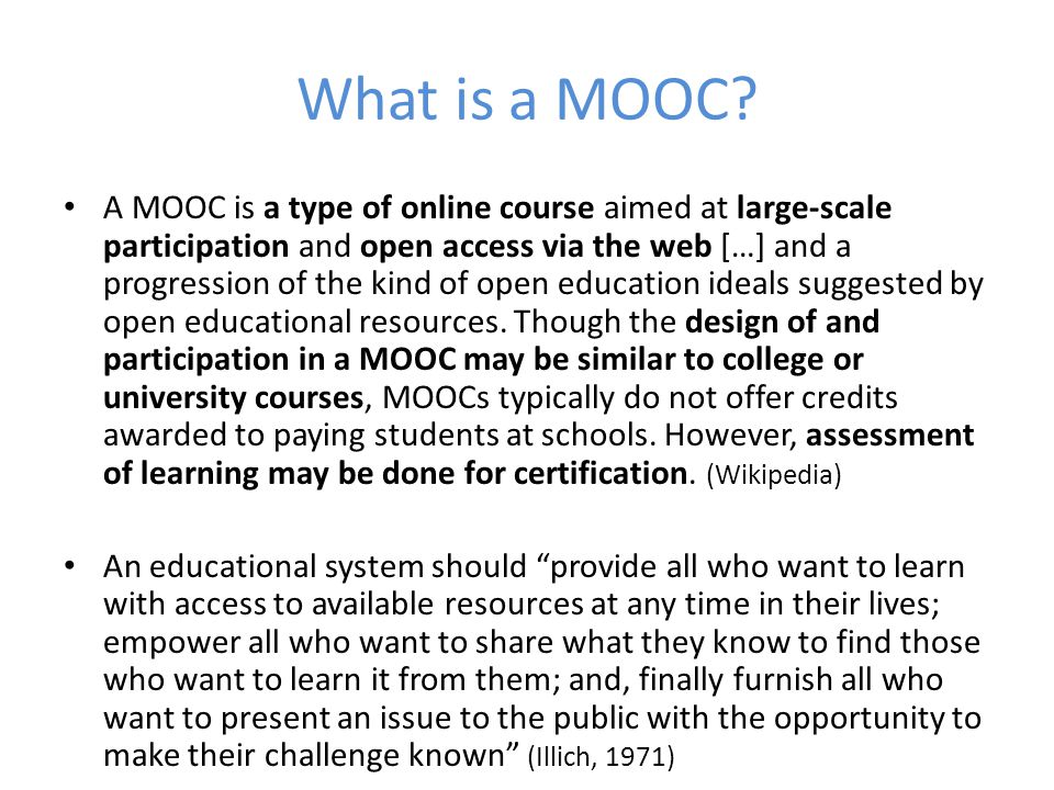 MOOC = http://www.youtube.com/watch?v=eW3gMGqcZQc&fe ature=player_embedded (Cormier 2010)