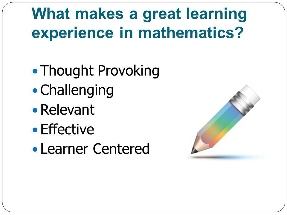 What makes a great learning experience in mathematics.