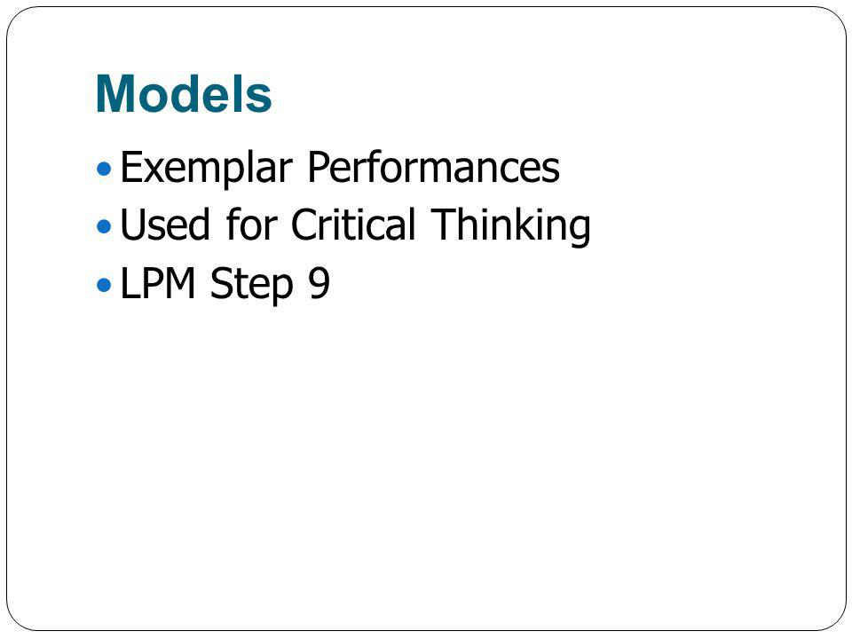 Models Exemplar Performances Used for Critical Thinking LPM Step 9