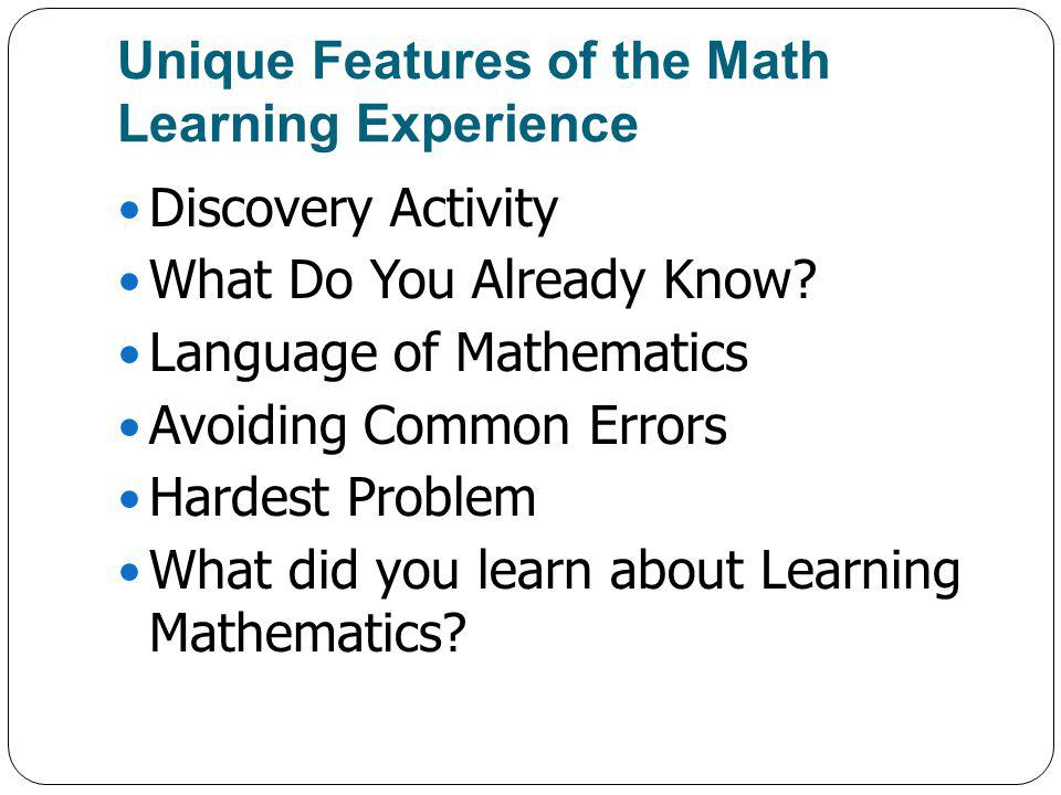 Unique Features of the Math Learning Experience Discovery Activity What Do You Already Know.