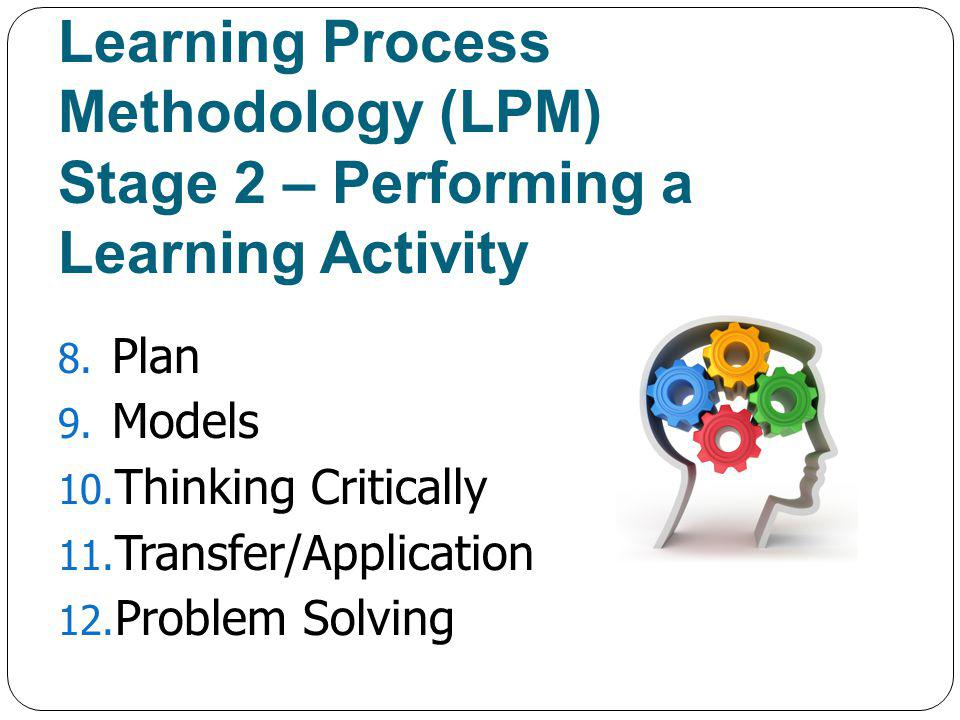 Learning Process Methodology (LPM) Stage 2 – Performing a Learning Activity 8.